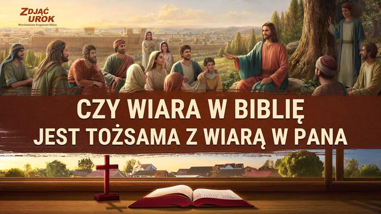 """Film ewangeliczny """"Zdjąć urok"""" Klip filmowy (4) – Czy wiara w Biblię jest tożsama z wiarą w Pana"""