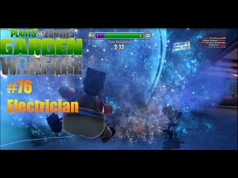Plants Vs Zombies : Garden Warfare - #76 - Electrician