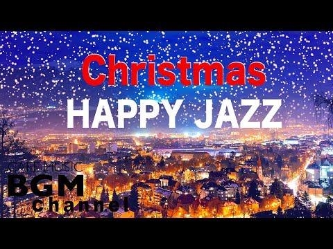 ❄️Christmas HAPPY Jazz Music - Christmas Music Mix - Merry Christmas Songs