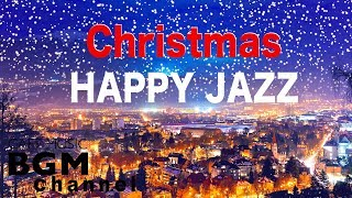 ❄️Christmas HAPPY Jazz Music - Christmas Music Mix - Merry Christmas Songs