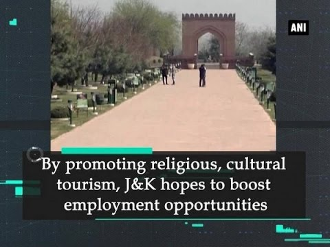 By promoting religious, cultural tourism, J&K hopes to boost employment opportunities – Kashmir News
