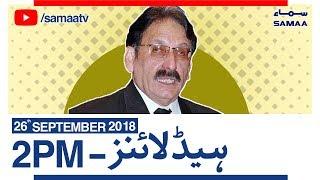 News Headlines   02 PM   SAMAA TV   Sep 26, 2018