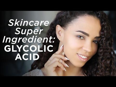 Skincare Super Ingredient: Glycolic Acid