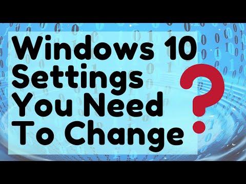 Windows 10 Settings You Need To Change