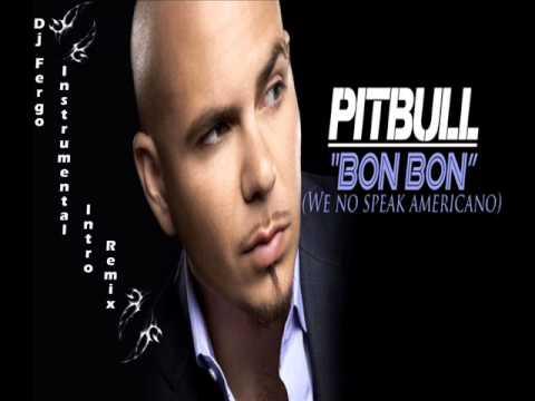 Bon Bon - Pitbull (Instrumental Remix Of Dj Fergo)