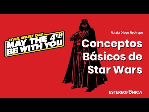 Conceptos básicos de Star Wars | May The 4Th Be With You