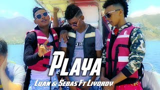 Playa - Luan & Sebas Ft Liyordy (Videoclip Oficial)