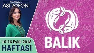 BALIK Burcu 10-16 Eylül 2018 HAFTALIK Burç Yorumu, DEMET BALTACI