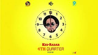 "Kes - Radar  4th Quarter Riddim  ""2019 Soca"""
