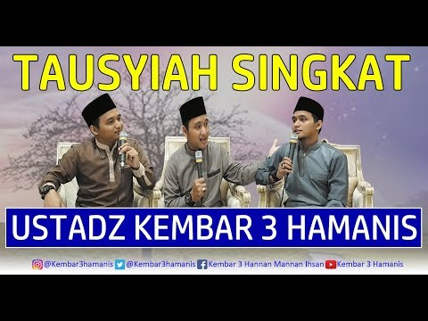 Tausiyah Singkat Ustadz Kembar 3 Hamanis