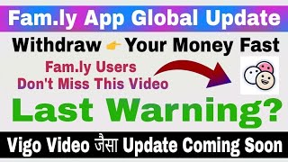 Fam.ly App Global Update Coming Soon | ख़ुशख़बरी! Vigo Video जैसा Update | Warning From Fam.ly App
