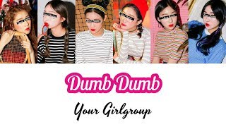 Your Girlgroup -  Dumb Dumb [Red Velvet] (6 members)