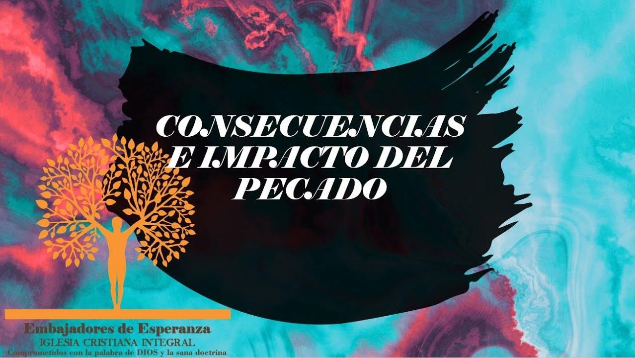 CONSECUENCIAS E IMPACTO DEL PECADO - YouTube