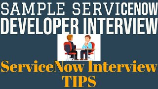 Sample ServiceNow Developer Interview with Tips | A Practical Demo