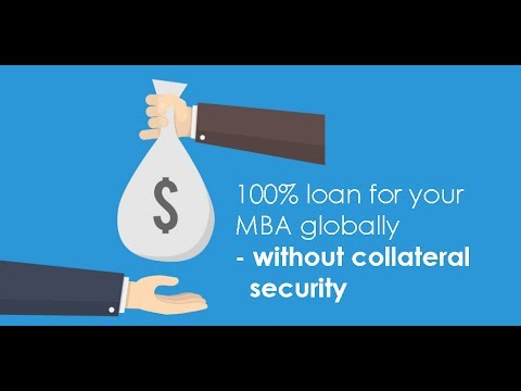 100% loan for your MBA globally- without collateral security