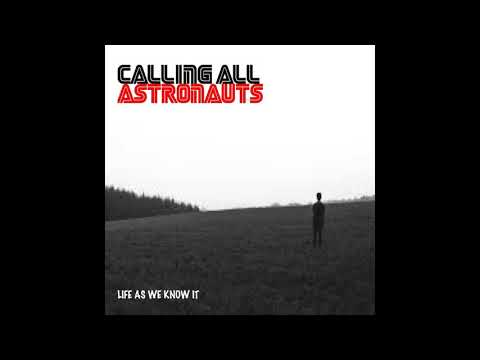 Calling All Astronauts - Life As We Know It (Malandrino Remix) AUDIO ONLY