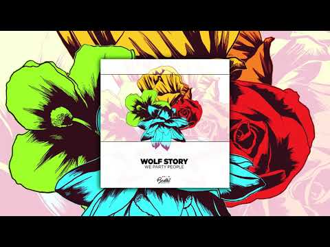 Wolf Story - We Party People [Bodhi Collective]