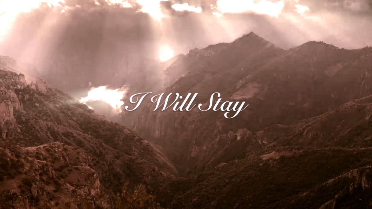 Image result for i will stay