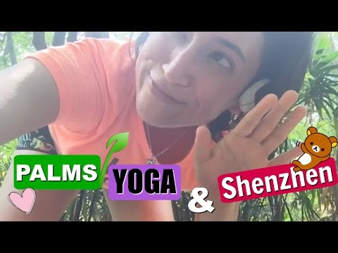 PALMS YOGA AND SHENZHEN :) THE LIFE OF A RAW VEGAN