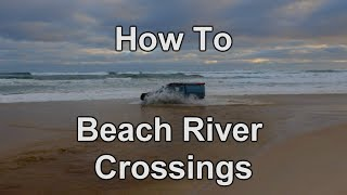 How To | 4x4 Beach River Crossings