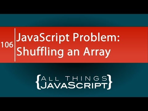 JavaScript Problem: Shuffling an Array