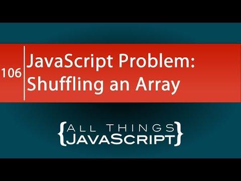 JavaScript Problem: Shuffling An Array