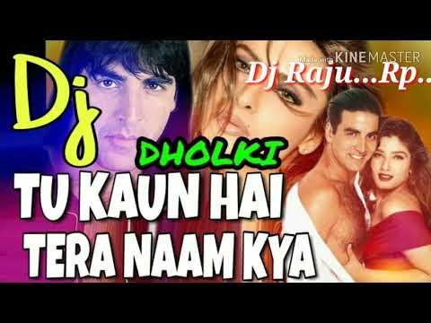 Tu Kaun Hai Tera Naam Kya-Diwali Spl Jbl Mix 2018-Dj Raju