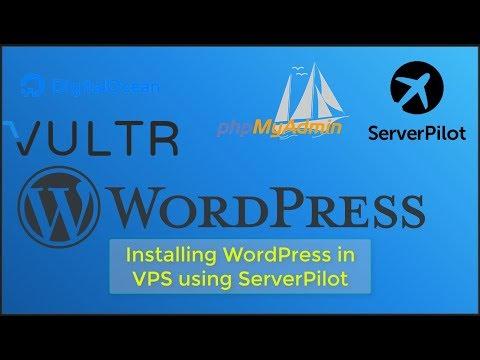 Install WordPress in VPS (Vultr, DigitalOcean) using ServerPilot