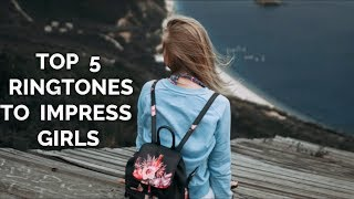 Download Top 5 Stylish Ringtones to Impress Girls | Download Now | Me Ringtones Mp3 and Videos