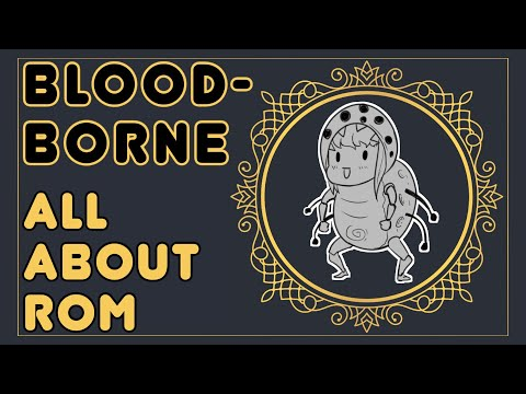 Podcast: Everything about Rom (with JSF) bloodborne lore