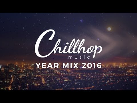 ♫ Chillhop Year Mix 2016 🔥