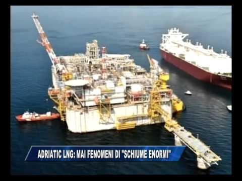 07/07/2015 - ADRIATIC LNG: MAI FENOMENI DI SCHIUME ENORMI