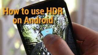 How to use HDR on Android!