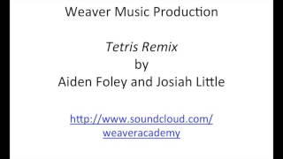 Tetris Remix by Aiden Foley and Josiah Little
