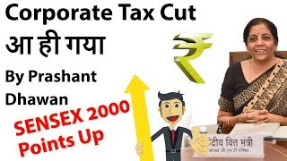 Corporate Tax Cut Announced Will it benefit India? Current Affairs 2019