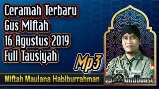 Download Lagu Ceramah Terbaru Gus Miftah 16 Agustus 2019 Full Tausiyah 🔴 Gus Miftah_Mp3 mp3