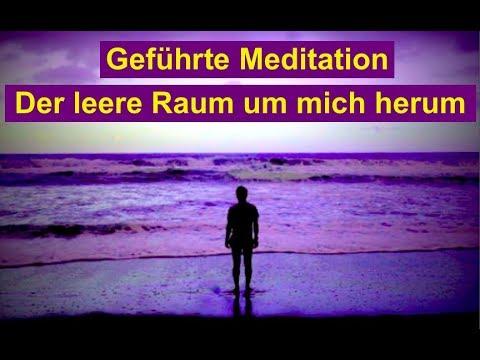 Geführte Meditation - den leeren Raum um mich herum wahrnehmen