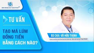 Tạo má lúm đồng tiền bằng cách nào ? | UMC | Bệnh viện Đại học Y Dược TPHCM