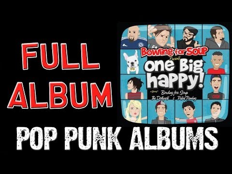 Bowling For Soup, The Dollyrots & Patent Pending - One Big Happy! (FULL ALBUM)