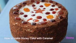 рецепт торт медовый  Honey cake