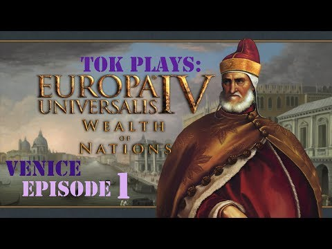 Tok plays Europa Universalis 4: Wealth of Nations - Venice ep. 1 - The Most Serene Doge