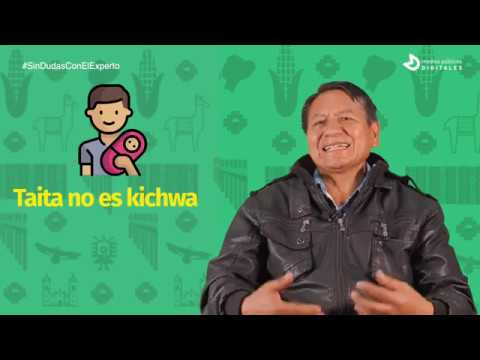 Palabras Kichwa Que Usamos A Diario Sin Saber Que Lo Son