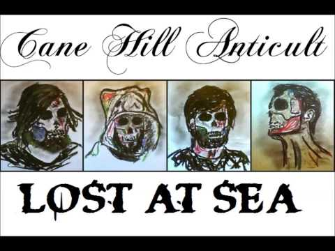 Cane Hill Anticult - Lost At Sea (Demo)