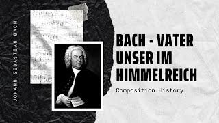 Bach - Vater unser im Himmelreich