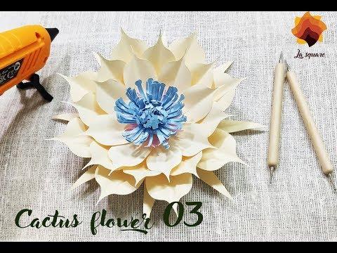 DIY Tutorial: How to make Cactus flower 03 Paper flower La Square