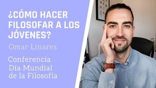 ¿Cómo hacer filosofar a los jóvenes? | Conferencia en la Universidad de Costa Rica | Omar Linares