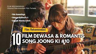 WAJIB NONTON! 10 Film Dewasa & Romantis Yang Diperankan Song Joong Ki