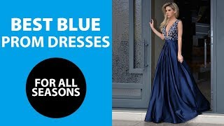 Best Blue Prom Dresses 2018 | The Most Beautiful Formal Party Dress & Evening Gowns In The World