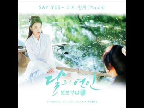로꼬 (Loco), 펀치 (Punch) - Say Yes [달의 연인 - 보보경심 려 OST Part 2]