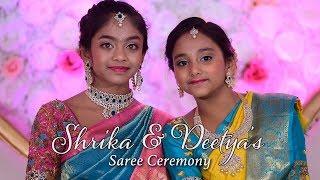 Shrika & Deetya's Saree Ceremony Highlights